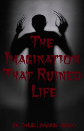 The Imagination That Ruined Life by TheJellyAwards