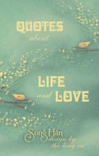QUOTES about LIFE and LOVE by HnNguyen1234