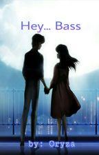 Hey... Bass by oryzativa_putri