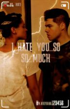 I Hate You So...So..Much (Dom/D'Trix X Lilly/IISuperwomanII) by nirvana123456