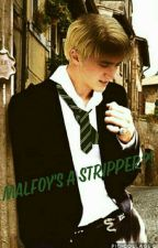 Malfoy's A Stripper?!||drarry by fxngirl_trxsh