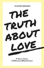 The Truth About Love by cloverbrooks