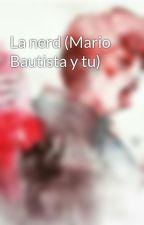 La nerd (Mario Bautista y tu) by sofiademb