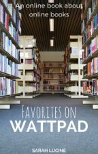 Favorites on Wattpad by sarahlucine