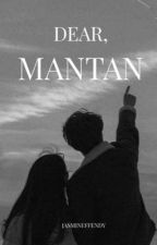 Dear Mantan by sesoul