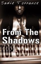 From The Shadows (Book Four_Project Hellfire Series) by bearmama256