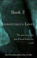 Book 2: Slenderman's Lover by MarshmallowSahnielle