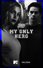 My Only Hero ||Teen Wolf. by valentinaf062