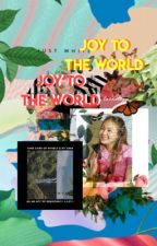 joy to the world || author  by taenology