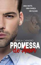 Promessa de Amor by DeniliaCarneiro