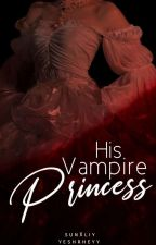 The Gangster is a Vampire Princess (EDITING) by YeshahRheaAruta