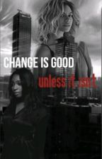 Change is good, unless it isn't  by MUVAmajesty