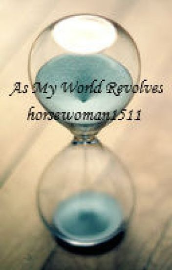 As my world revolves