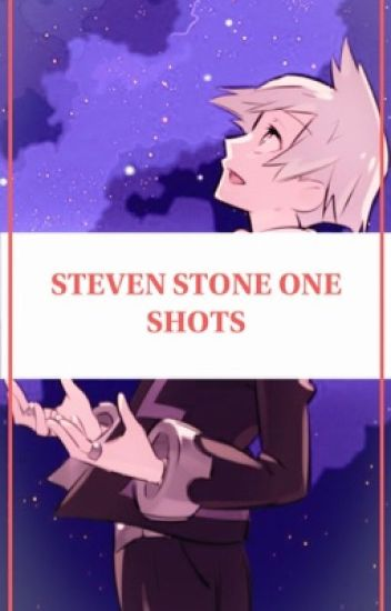 Steven Stone *LEMON* One Shots - ☯️ - Wattpad