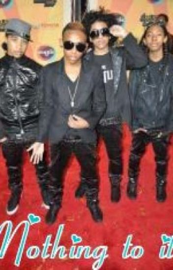 Nothing to it(A Mindless Behavior story)