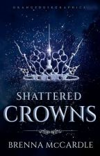 Shattered Crowns by _brebabe_