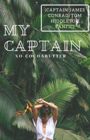 My Captain (Kong: Skull Island Captain James Conrad Fanfic by NalaWoods