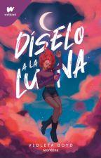 Díselo a la Luna by MonLamour