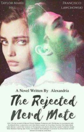 The Rejected Nerd Mate by Alexandria1702