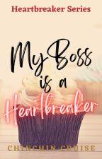 My Boss is a Heartbreaker by CCCSummers