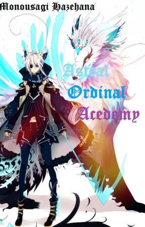 Astral Ordinal Academy by HazehanaMonousagi