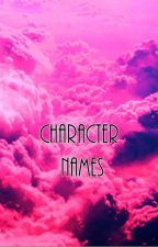 Character Names by JessicaSparks213