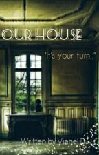 Our House [Editing] by Vianel_D