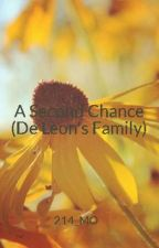 A Second Chance (De Leon's Family) by 214_MO