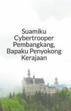 Suamiku Cybertrooper Pembangkang, Bapaku Penyokong Kerajaan by erk888