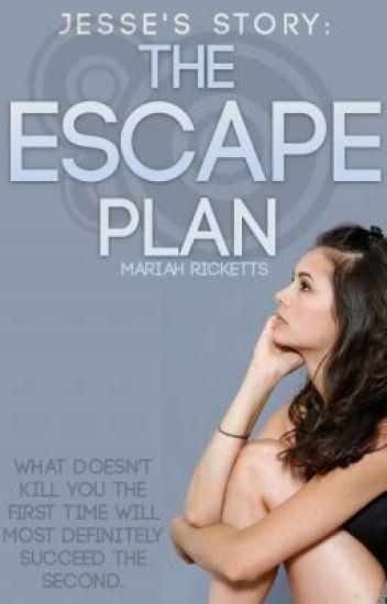 Jesse's Story: The Escape Plan