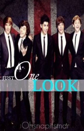 Just One Look (One Direction Fan Fiction) by OhSnapItsMar