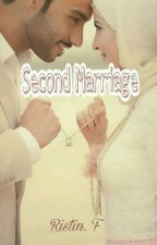 SECOND MARRIAGE by Ristin_F