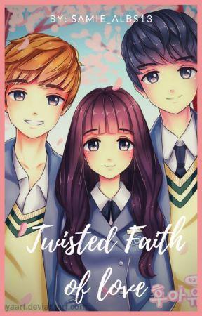 Twisted Faith Of Love by Samie_Albs13