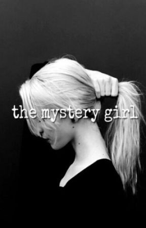 the mystery girl | COMPLETE by unspokenchichi