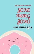 [Antologi Humor] Joke Mang Joko by Oni_Mobarack