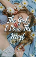 The Girl I Love The Most by jglaiza