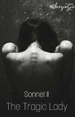 Sonnet II - The Tragic Lady by SeiyaGin