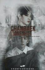Chanbaek OneShots by chanfucksbaek