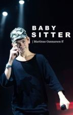 Babysitter | Martinus Gunnarsen (Afsluttet) by FrederikkeNielsen200