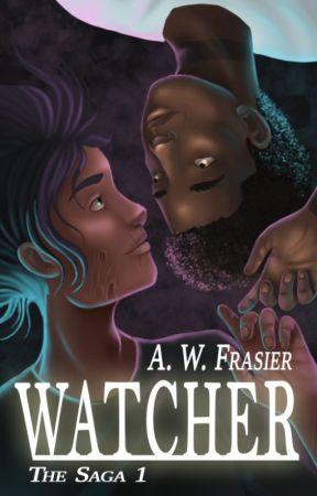 Watcher (The Saga, Book I) ✔ by AWFrasier