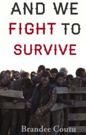 And we Fight to Survive (Zombie Apocolypes) - Chapter 2