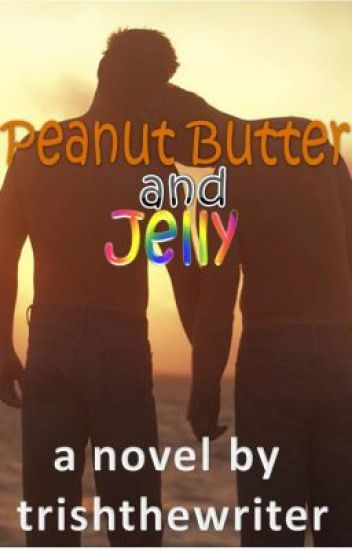 Peanut Butter and Jelly (boyxboy)