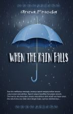 When The Rain Falls by AnnaFricda