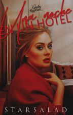 UNA NOCHE EN UN HOTEL by STARSALAD