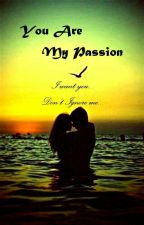You Are My Passion by winkaariesta