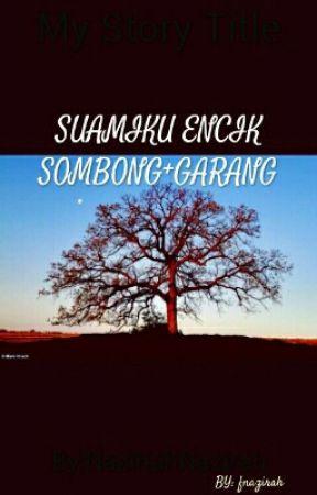 Suamiku Encik Sombong+Garang (Hold On) - BAB 2 - Wattpad