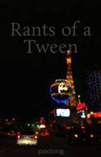 Rants of a Tween by KellyHG