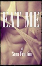 Eat Me by sarastar79