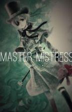 Master, Mistress by MainlyInsane