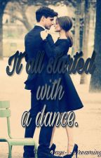 It all started with a dance. by Always-_-Dreaming